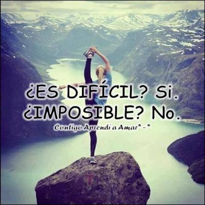 Nada Es Imposible !! *---------------*